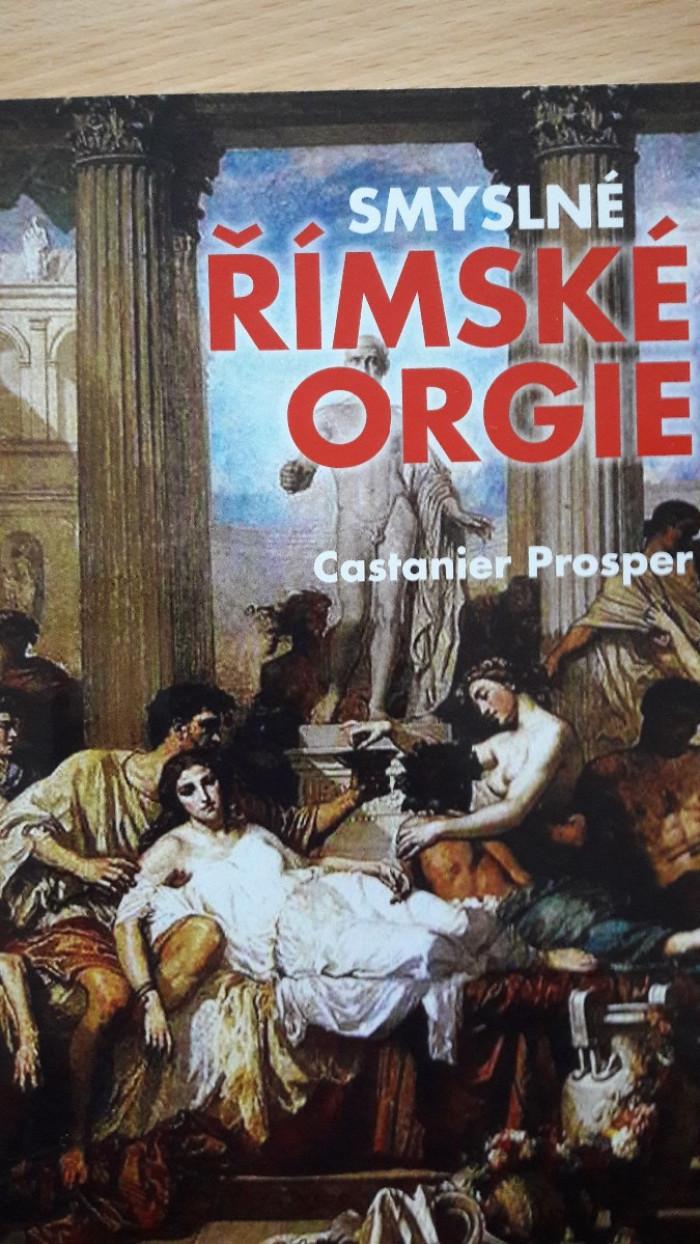 Castanier Prosper: Smyslné římske orgie