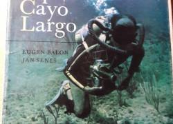Eugen Balon, Ján Seneš: Expedícia Cayo Largo