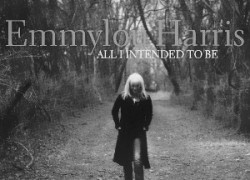 Harris, Emmylou - All I Intended To Be
