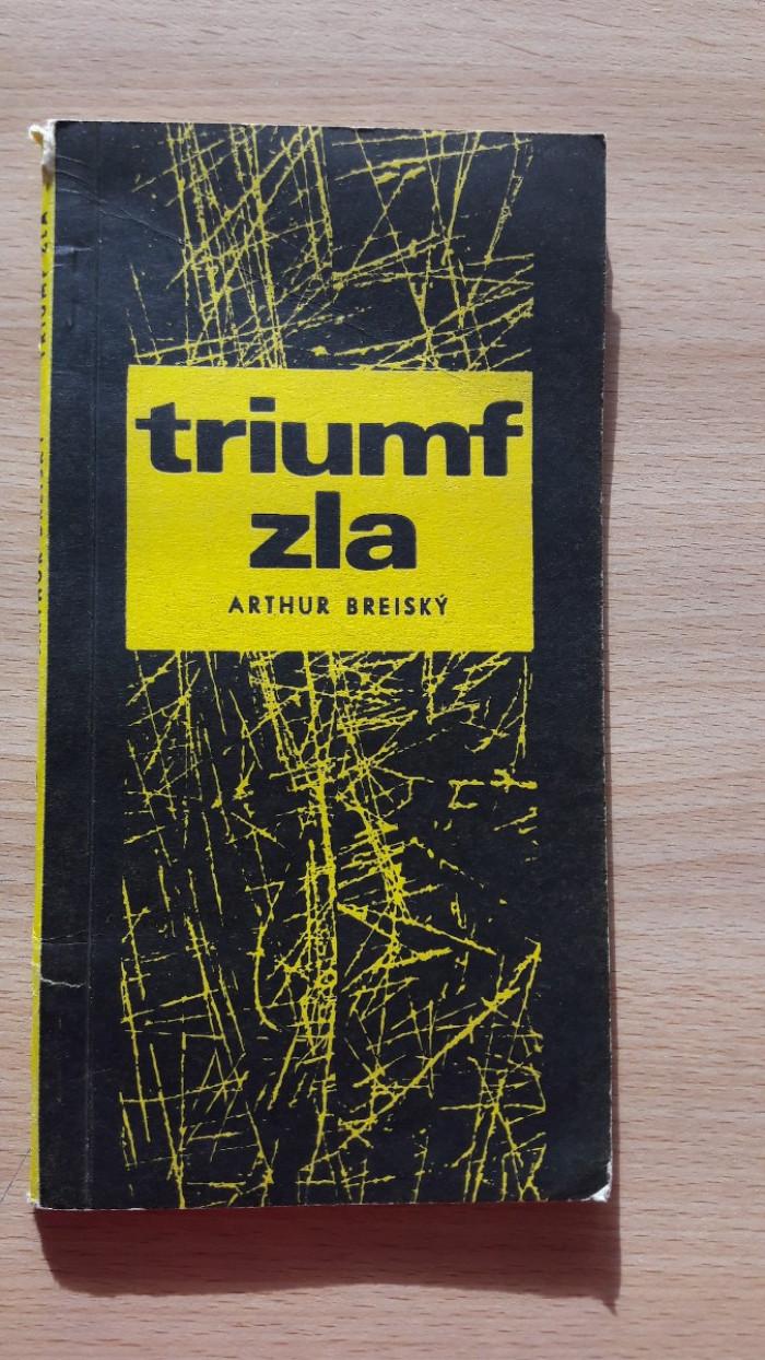 Arthur Breiský: Triumf zla