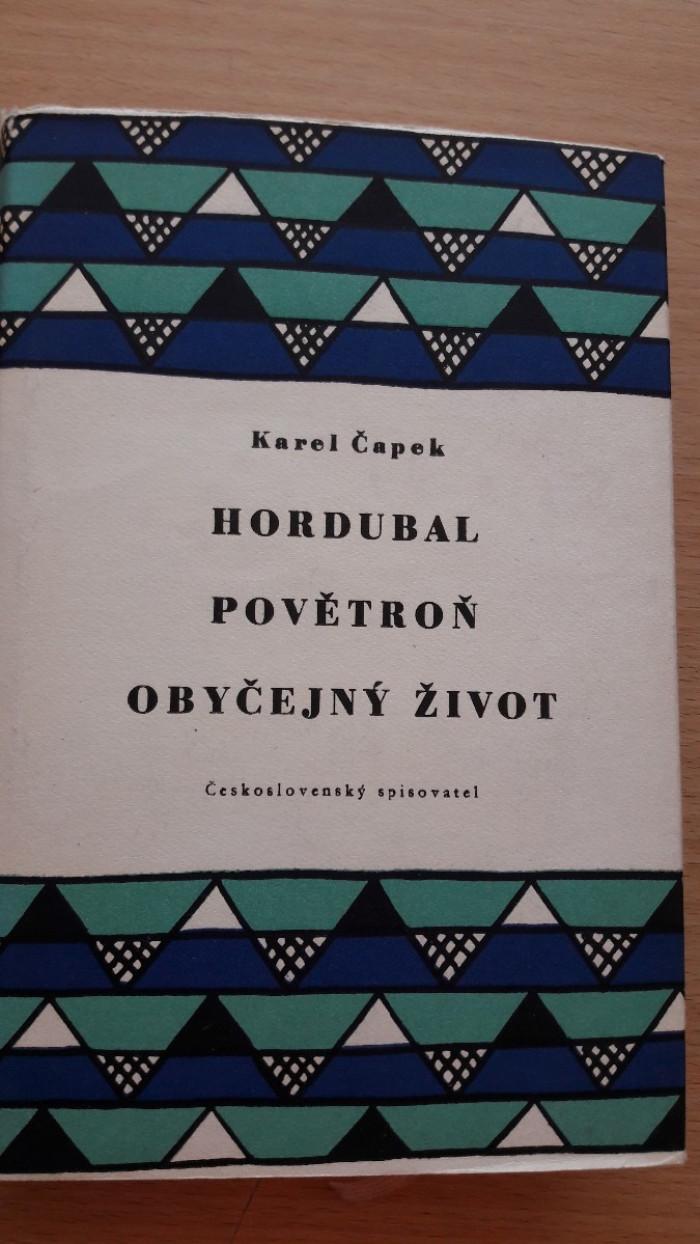 Karel Čapek: Hordubal, Povětroň, Obyčejný život