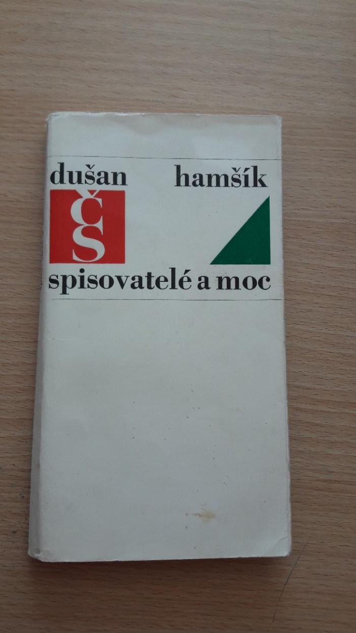 Dušan Hamšík: Spisovatelé a moc