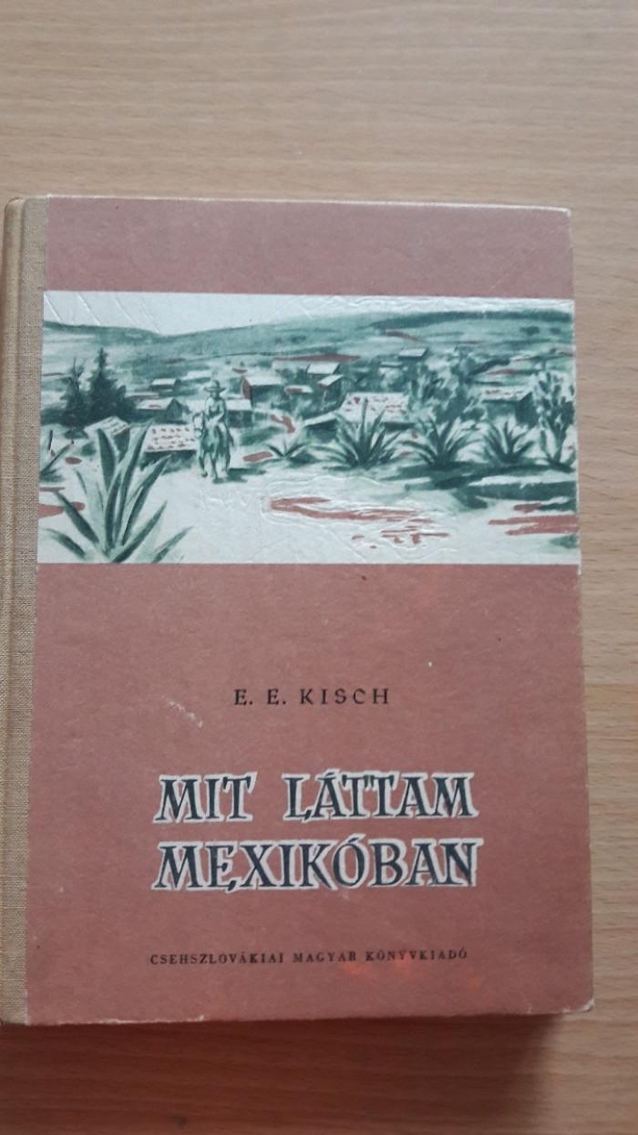Egon Erwin Kisch: Mit láttam Mexikóban