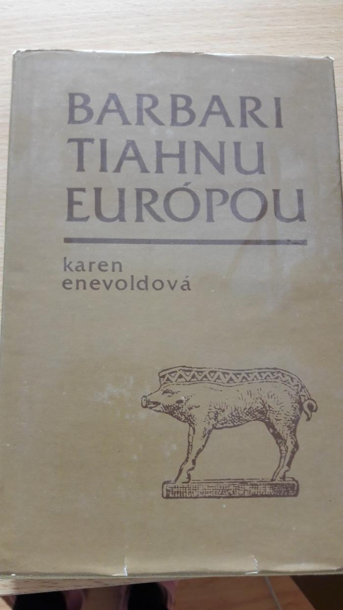 Karen Enevoldová: Barbari tiahnu Európou
