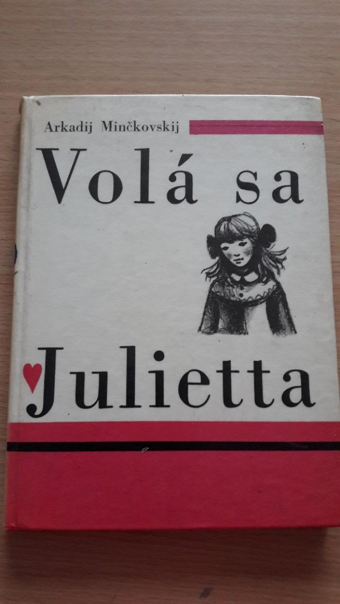 Arkadij Minčkovskij: Volá sa Julietta