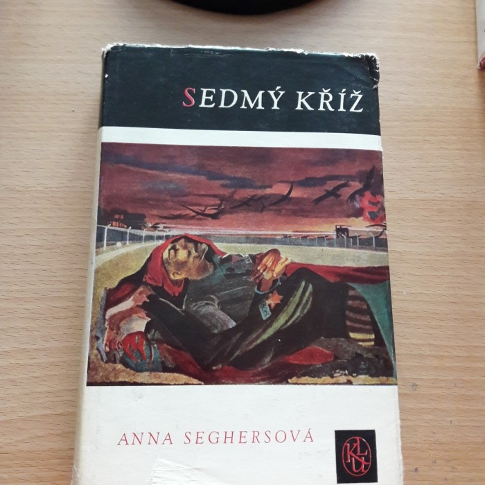 Anna Seghersová: Sedmý kříž
