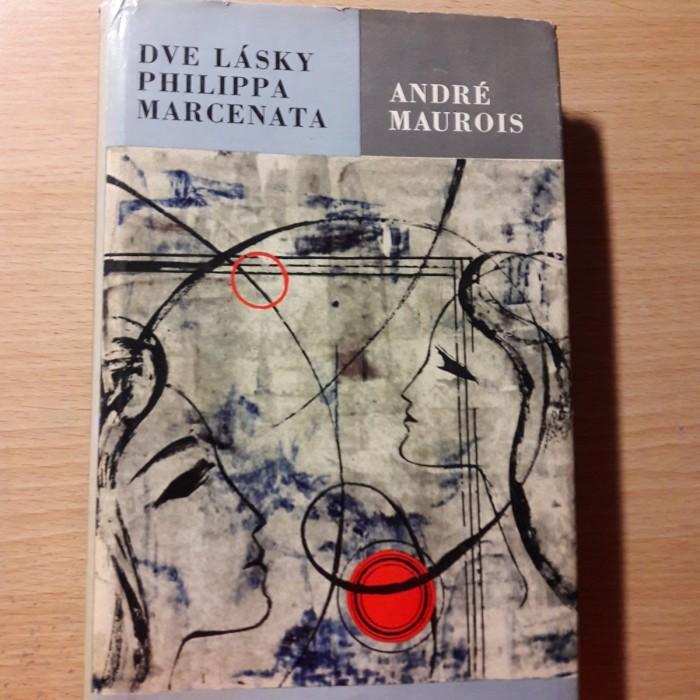 André Maurois: Dve lásky Philippa Marcenata