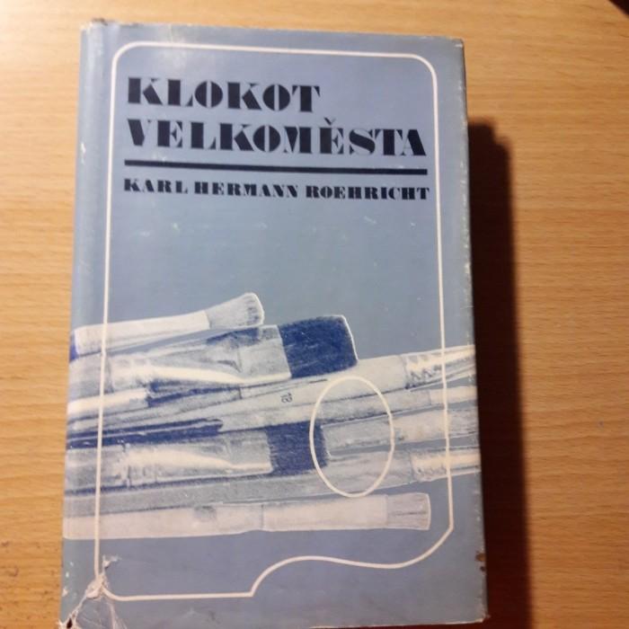 Karl Hermann Roehricht: Klokot velkoměsta
