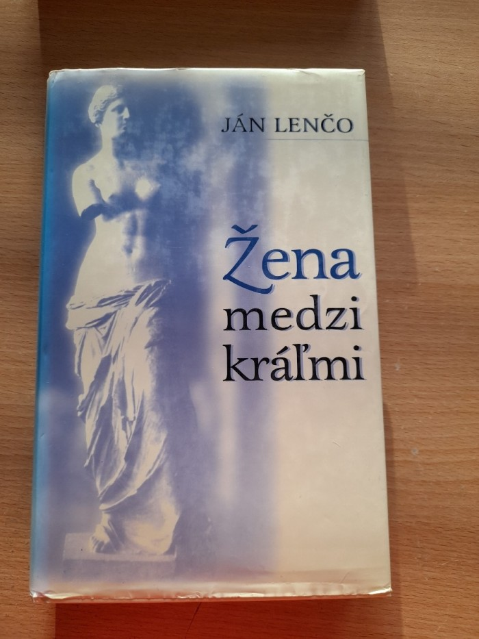 Ján Lenčo: Žena medzi kráľmi