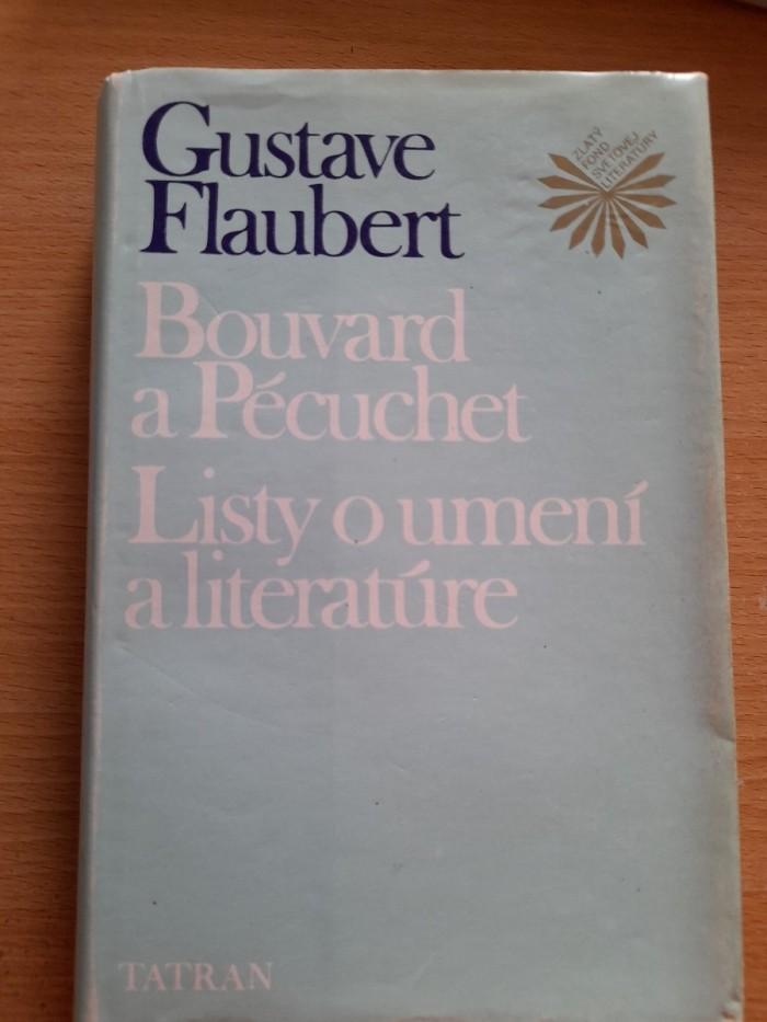 Gustave Flaubert: Bouvard a Pecuchet, Tri poviedky,  Listy o umení a literatúre