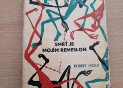Robert Merle: Smrť je mojim remeslom